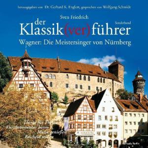 Der Klassik(ver)führer - Sonderband Wagner: Die Meistersinger von Nürnberg. Foto №1