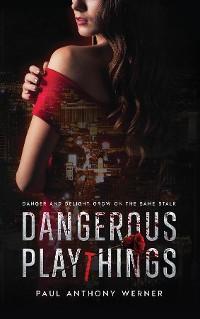 Dangerous Playthings photo №1