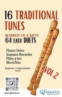 16 Traditional Tunes - 64 easy soprano recorder duets (VOL.2) photo №1