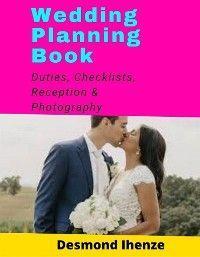 Wedding Planning Book: Duties, Checklists, Reception & Photography photo №1