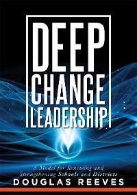 Deep Change Leadership
