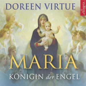 Maria - Königin der Engel