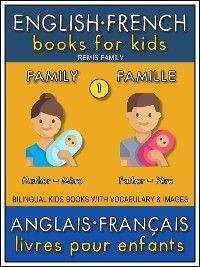 1 - Family   Famille - English French Books for Kids (Anglais Français Livres pour Enfants)