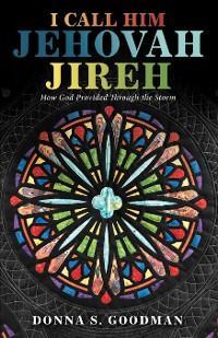 I Call Him Jehovah Jireh photo №1