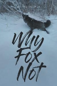 Why Fox Not photo №1