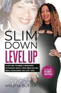 SLIM DOWN LEVEL UP