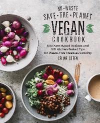 No-Waste Save-the-Planet Vegan Cookbook photo №1