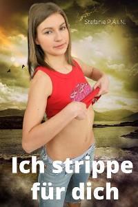 Ich strippe für dich Foto №1