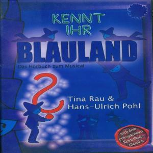 Kennt Ihr Blauland - Das Hörbuch zum Musical Foto №1