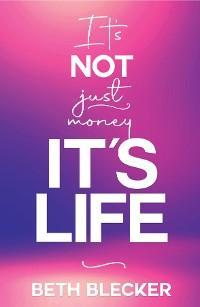 It's Not Just Money, It's Life photo №1