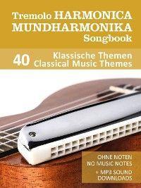 Tremolo Mundharmonika / Harmonica Songbook - 40 Klassische Themen / Classical Music Themes Foto №1