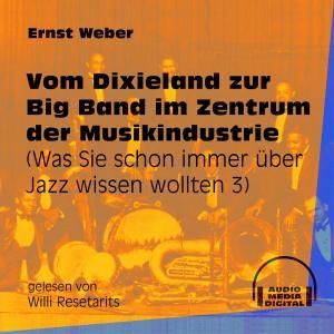 Vom Dixieland zur Big Band im Zentrum der Musikindustrie - Was Sie schon immer über Jazz wissen wollten, Folge 3 (Ungekürzt) Foto №1