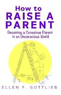 How to Raise A Parent photo №1