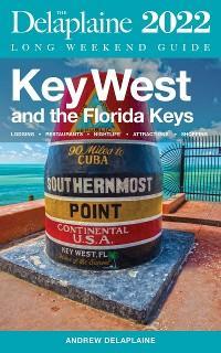 Key West & The Florida Keys - The Delaplaine 2022 Long Weekend Guide photo №1