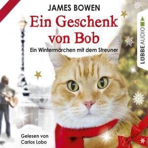 Ein Geschenk von Bob - Ein Wintermärchen mit dem Streuner Foto №1