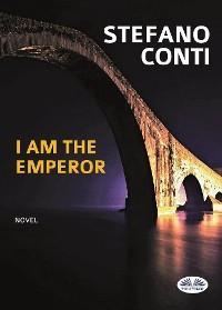 I Am The Emperor photo №1