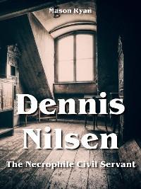 Dennis Nilsen - The Necrophile Civil Servant photo №1