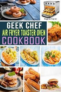 Geek Chef Air Fryer Toaster Oven Cookbook photo №1
