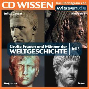 CD WISSEN - Große Frauen und Männer der Weltgeschichte: Teil 03 Foto №1