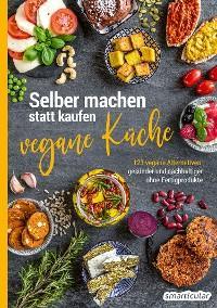 Selber machen statt kaufen – vegane Küche Foto №1