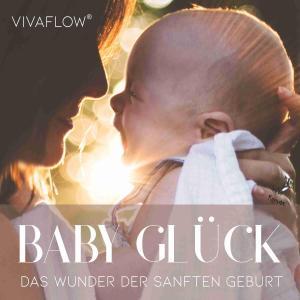 Baby Glück - Das Wunder der sanften Geburt Foto №1
