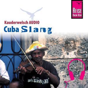 Reise Know-How Kauderwelsch AUDIO Cuba Slang