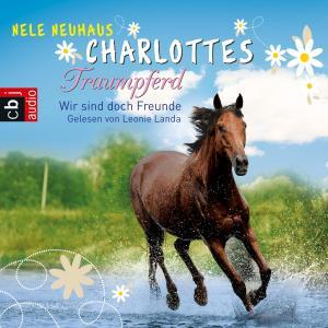 Charlottes Traumpferd - Wir sind doch Freunde Foto №1