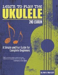 Learn to Play the Ukulele, 2nd Ed photo №1