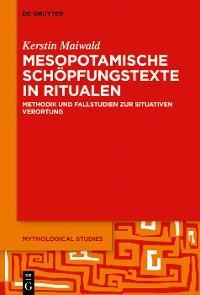 Mesopotamische Schöpfungstexte in Ritualen