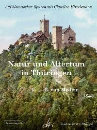 Natur und Altertum in Thüringen - Reiseerinnerungen aus den Jahren 1836 - 1841 -1842 Foto №1