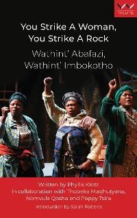 You Strike a Woman, You Strike a Rock / Wathint' Abafazi, Wathint' Imbokotho photo №1