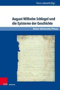 August Wilhelm Schlegel und die Episteme der Geschichte Foto №1