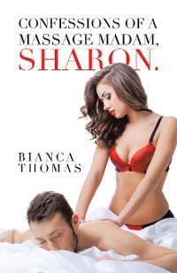 Confessions of a Massage Madam, Sharon. photo №1