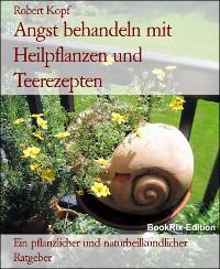Angst behandeln mit Heilpflanzen und Teerezepten Foto №1
