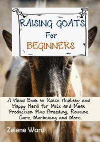 Raising Goats for Beginners photo №1
