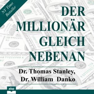 Der Millionär gleich nebenan - Erstaunliche Geheimnisse des Reichtums (Ungekürzt) Foto №1