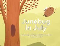 Junebug In July