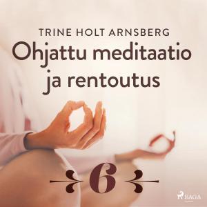 Ohjattu meditaatio ja rentoutus - Osa 6 photo №1