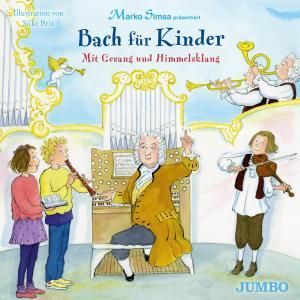 Bach für Kinder. Mit Gesang und Himmelsklang Foto №1