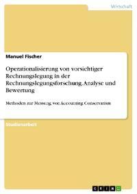 Operationalisierung von vorsichtiger Rechnungslegung in der Rechnungslegungsforschung. Analyse und Bewertung Foto №1