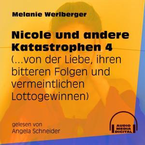...von der Liebe, ihren bitteren Folgen und vermeintlichen Lottogewinnen - Nicole und andere Katastrophen, Folge 4 (Ungekürzt) Foto №1