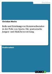 Rolle und Erziehung von Heranwachsenden in der Polis von Sparta. Die spartanische Jungen- und Mädchenerziehung Foto №1