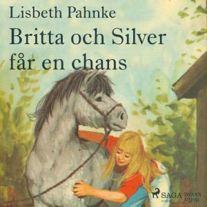 Britta och Silver får en chans (oförkortat)