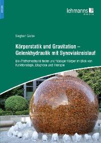 Körperstatik und Gravitation – Gelenkhydraulik mit Synoviakreislauf Foto №1