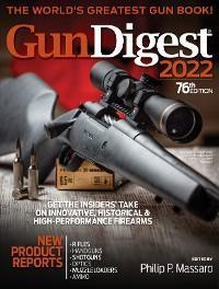 Gun Digest 2022, 76th Edition: The World's Greatest Gun Book! photo №1