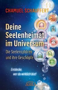 DEINE SEELENHEIMAT IM UNIVERSUM. Die Seelensphären und ihre Geschöpfe Foto №1