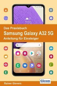 Titel Das Praxisbuch Samsung Galaxy A32 5G - Anleitung für Einsteiger Foto №1