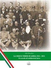 La Croce Verde di Adria 1911-2011  photo №1