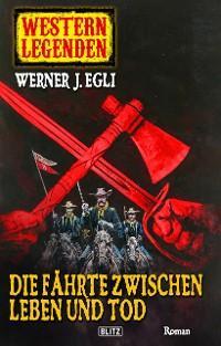 Western Legenden 07: Die Fährte zwischen Leben und Tod Foto №1
