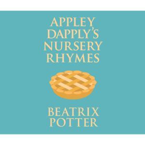 Appley Dapply's Nursery Rhymes (Unabridged)